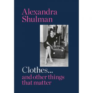 Clothes And Other Things That Matter Alexandra Shulman