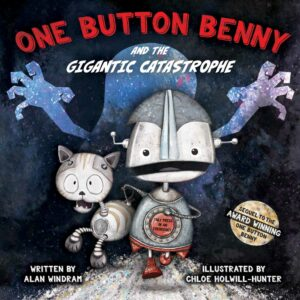 One Button Benny And The Gigantic Catastrophe Alan Windram