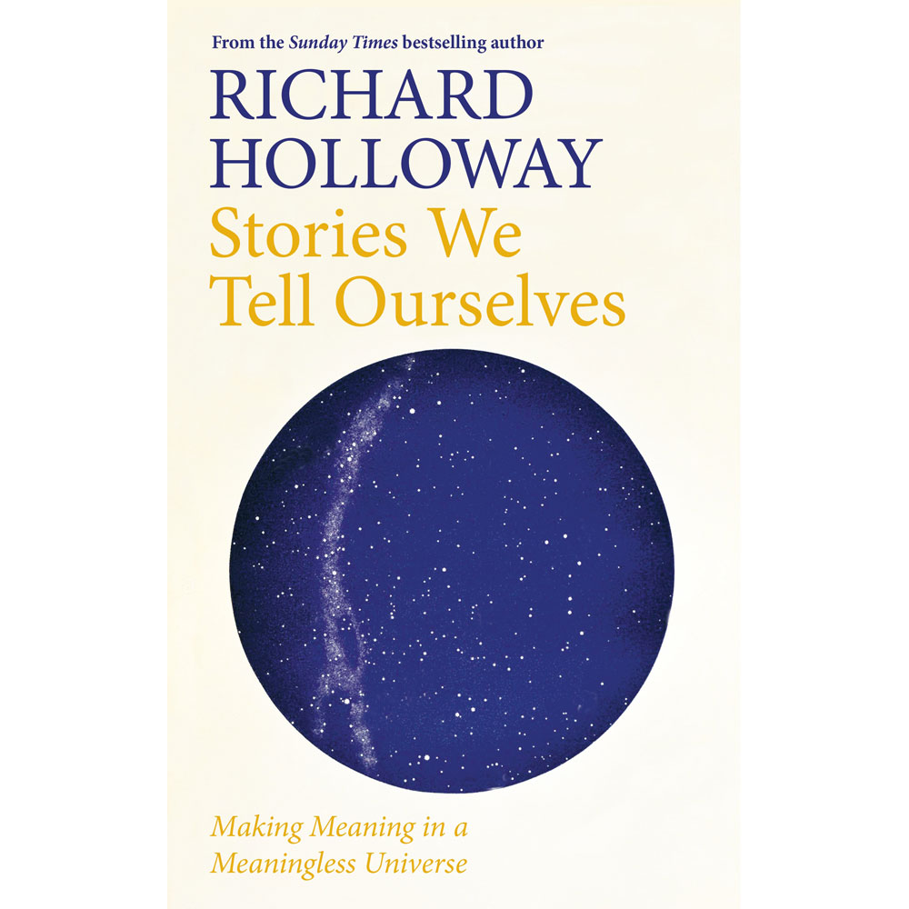 Stories We Tell Ourselves Richard Holloway