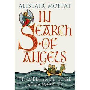 In Search Of Angels Alistair Moffat