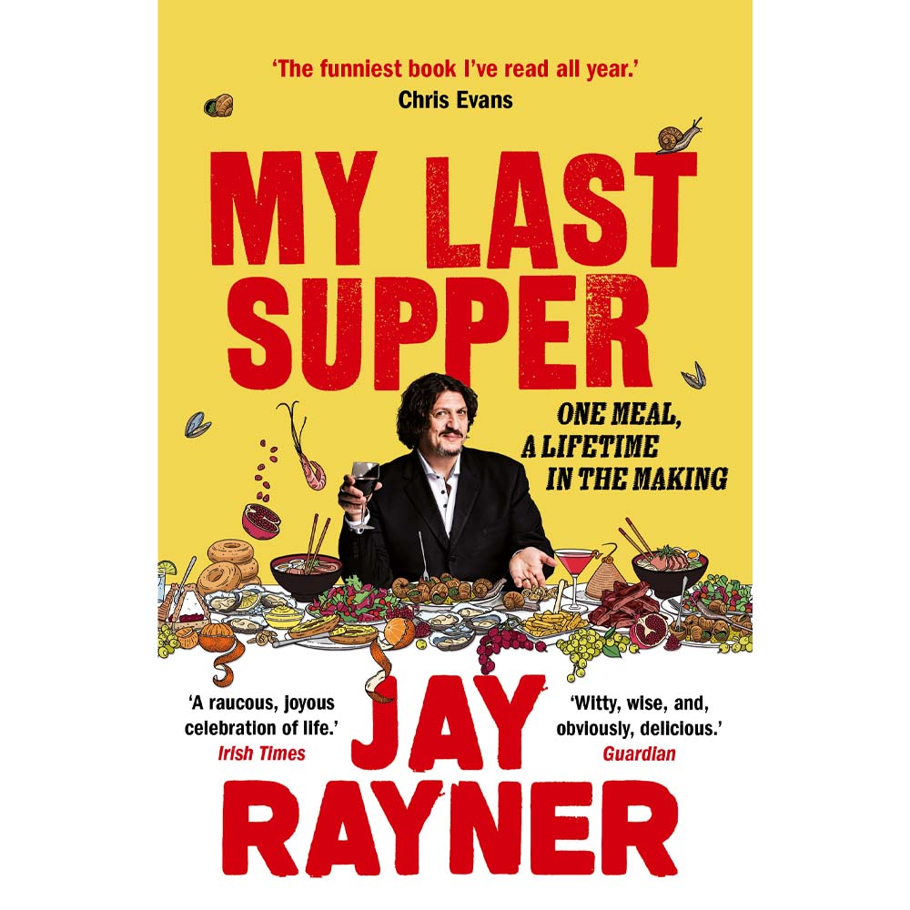 My Last Supper Jay Rayner