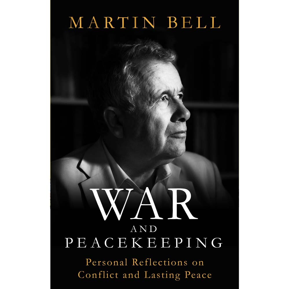War And Peacekeeping Martin Bell