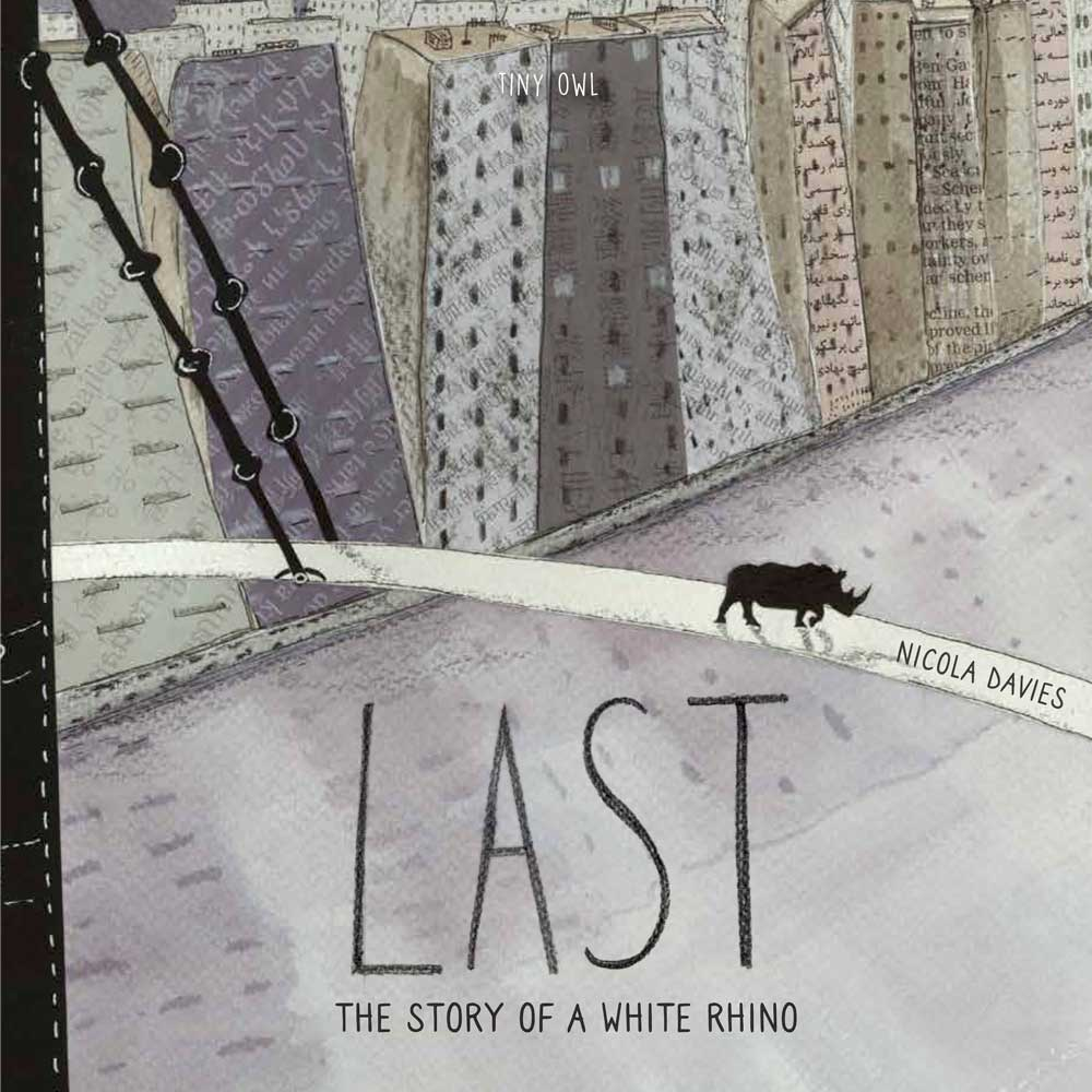Last The Story Of A White Rhino Nicola Davies