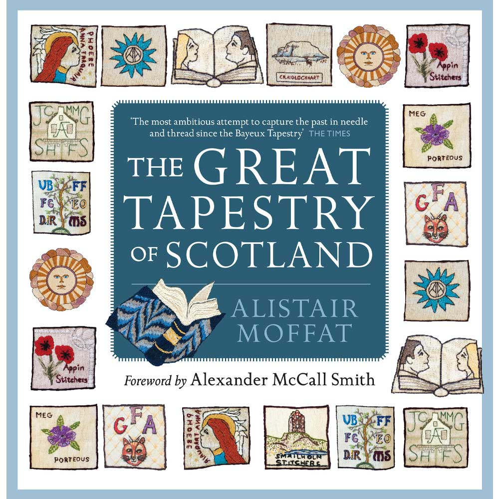 The Great Tapestry Of Scotland Alistair Moffat