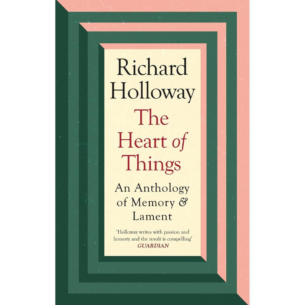 The Heart Of Things Richard Holloway