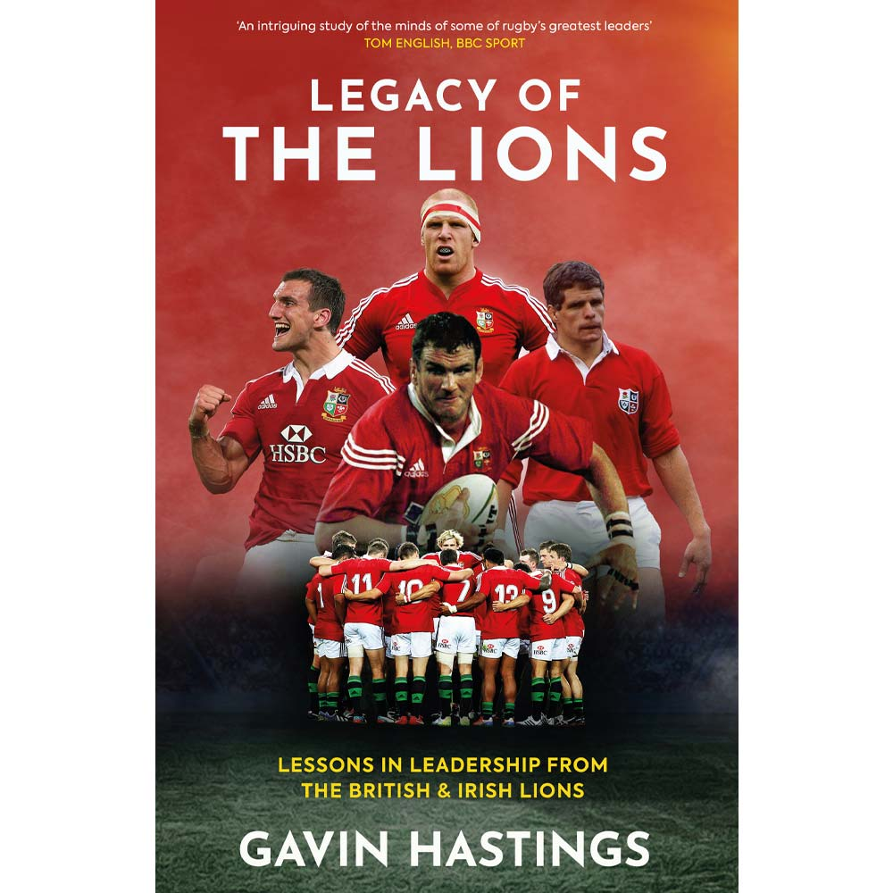 Legacy Of The Lions Gavin Hastings