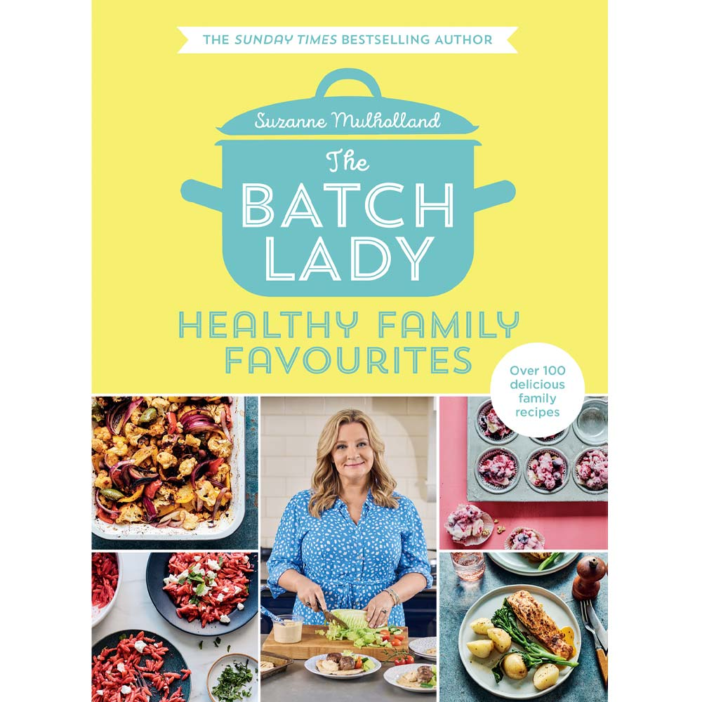 The Batch Lady Healthy Family Favourites