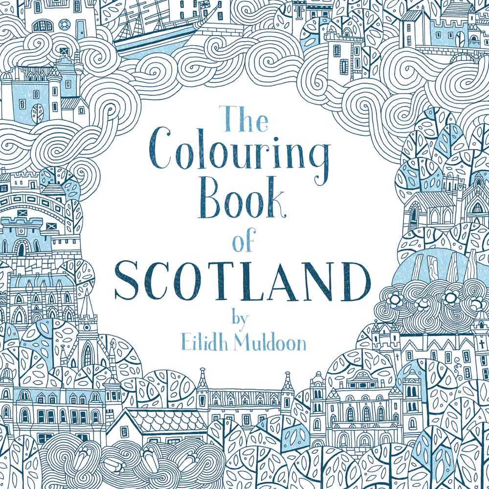 The Colouring Book Of Scotland Eilidh Muldoon