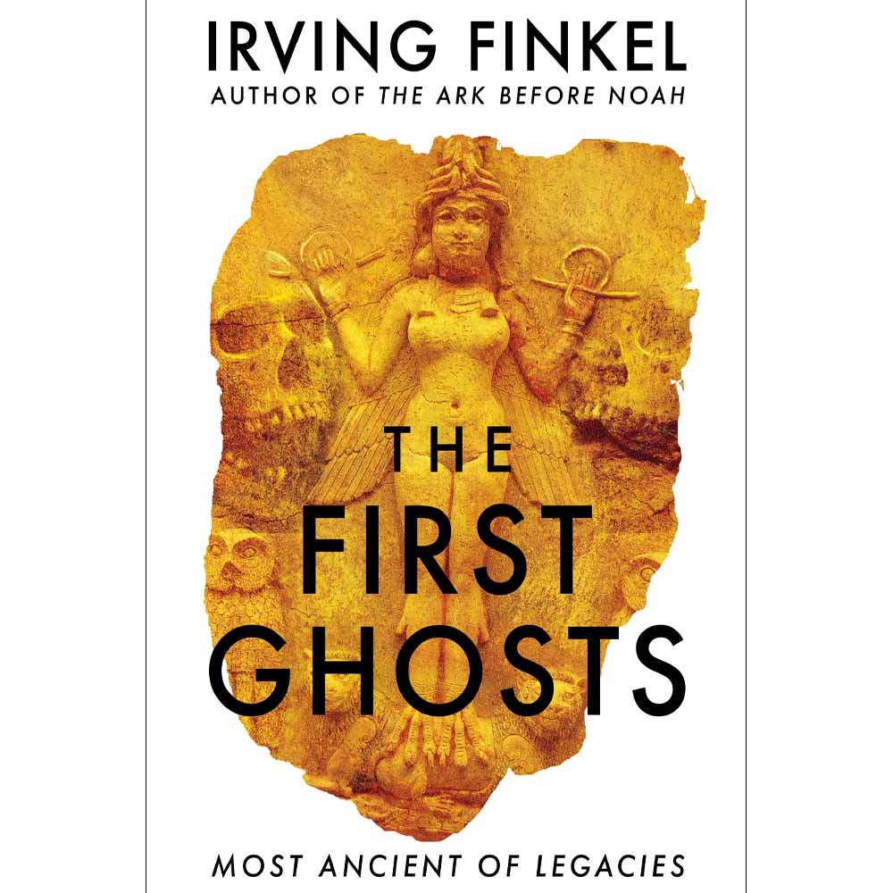 The First Ghosts Irving Finkel